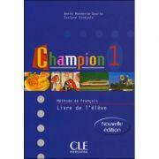 Champion 1 Livre De L'Eleve - Annie Monnerie-Goarin imagine librariadelfin.ro