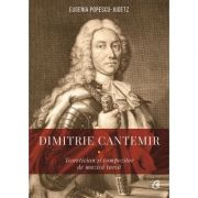 Dimitrie Cantemir. Teoretician si compozitor de muzica turca - Eugenia Popescu - Judetz