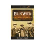 Ellen White: femeia din spatele profetului - George R. Knight