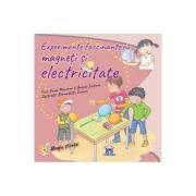 Experimente Fascinante Cu Magneti Si Electricitate - Paula Navarro