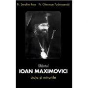 Sfantul Ioan Maximovici, Viata si minunile - Serafim Rose, Gherman Podmosenski