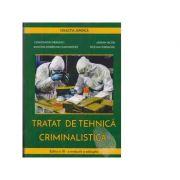 Tratat de tehnica criminalistica. Editia a 3-a revazuta si adaugita imagine librariadelfin.ro