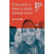 10 pasi pentru a deveni un parinte (aproape) perfect - Mary Ellen Renna imagine librariadelfin.ro