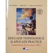 Educatie tehnologica si aplicatii practice, caietul elevului pentru clasa a VI-a - Marinela Mocanu imagine librariadelfin.ro