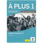 A plus 1 - Clasa a VI-a. Limba franceza, L2. Caietul elevului - Laureda Kharbache, Ana Carrion, Ludovic Gaucher, Matilde Martinez Salles imagine librariadelfin.ro