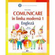 Comunicare in limba moderna 1. Engleza. Manual pentru clasa I - Diana Latug imagine librariadelfin.ro