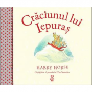 Craciunul lui Iepuras - Harry Horse. Traducere de Luminita Gavrila