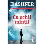 Cu ochii mintii - James Dashner. Traducere de Mihaela Doaga imagine librariadelfin.ro