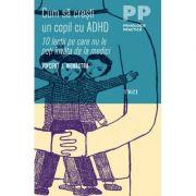 Cum sa cresti un copil cu ADHD. 10 lectii pe care nu le poti invata de la medici - Vincent J. Monastra imagine librariadelfin.ro