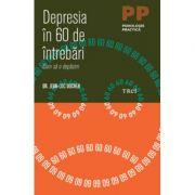 Depresia in 60 de intrebari. Cum sa o depasim - Dr. Jean-Luc Ducher imagine librariadelfin.ro