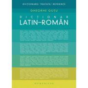 Dictionar latin-roman - Gheorghe Gutu imagine librariadelfin.ro