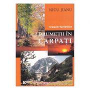 Drumetii in Carpati - Nicu Jianu imagine librariadelfin.ro