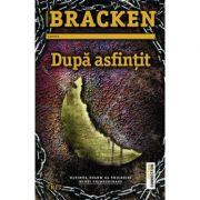 Dupa asfintit. Ultimul volum al trilogiei Minti primejdioase - Alexandra Bracken imagine librariadelfin.ro