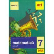 Eesential. MATEMATICA pentru clasa a VII-a. Semestrul I - Marius Perianu, Ioan Balica, Paula Balica imagine librariadelfin.ro