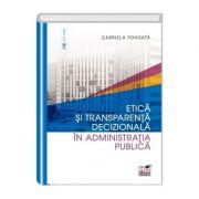 Etica si transparenta decizionala in administratia publica - Gabriela Pohoata imagine librariadelfin.ro