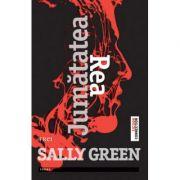 Jumatatea Rea - Sally Green. Traducere de Ioana Filat imagine librariadelfin.ro