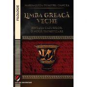 Imagine Limba Greaca Veche - Sintaxa Cazurilor - O Noua Teoretizare - Maria-luiza