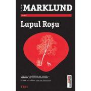 Lupul Rosu. Seria Annika Bengtzon - Liza Marklund imagine librariadelfin.ro