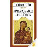 Minunile icoanei Maica Domnului de la Tihvin. Traducere de Gheorghita Ciocioi