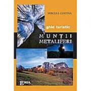 Muntii Metaliferi. Ghid turistic - Mircea Costina imagine librariadelfin.ro