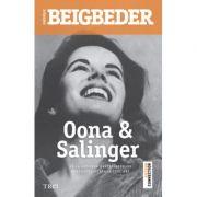 Oona si Salinger - Frederic Beigbeder. Traducere de Doru Mares imagine librariadelfin.ro