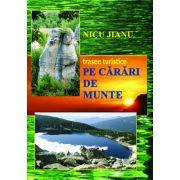 Pe carari de munte, trasee turistice - Nicu Jianu