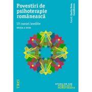 Povestiri de psihoterapie romaneasca. 19 cazuri inedite - Editie coordonata de Vasile Dem. Zamfirescu imagine librariadelfin.ro