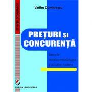 Preturi si concurenta. Elemente teoretice si aplicative moderne - Vadim Dumitrascu imagine librariadelfin.ro