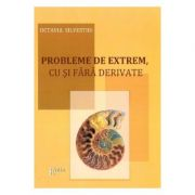 Probleme de extrem, cu si fara derivate - Octavia Silvestru imagine librariadelfin.ro