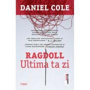 Ragdoll. Ultima ta zi - Daniel Cole. Primul roman din seria Detectiv William Fawkes imagine librariadelfin.ro