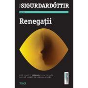 Renegatii - Yrsa Sigurdardottir. Traducere de Mihaela Apetrei imagine librariadelfin.ro