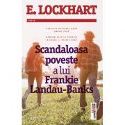Scandaloasa poveste a lui Frankie Landau-Banks - E. Lockhart imagine librariadelfin.ro