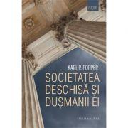 Societatea deschisa si dusmanii ei - Karl Raimund Popper imagine librariadelfin.ro