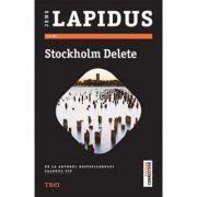 Stockholm Delete - Jens Lapidus. De la autorul bestsellerului Salonul VIP imagine librariadelfin.ro