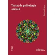Tratat de psihologie sociala - Dumitru Cristea imagine librariadelfin.ro