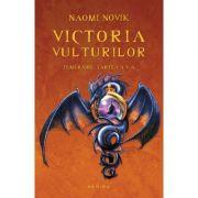 Victoria vulturilor (Seria Temeraire), partea a V-a - Naomi Novik imagine librariadelfin.ro