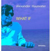 Imagine What If - Alexander Hausvater