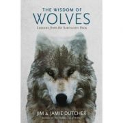 Wisdom of Wolves - Jim Dutcher