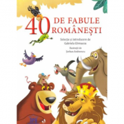 40 de fabule romanesti. Selectie de Gabriela Girmacea. Ilustratii de Serban Andreescu imagine librariadelfin.ro