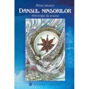 Dansul ninsorilor. Antologie de poezie - Mihai Istudor imagine librariadelfin.ro