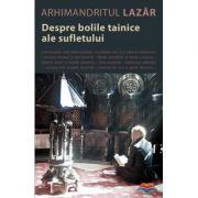 Despre bolile tainice ale sufletului - arhimandritul Lazar Abasidze
