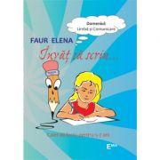Invat sa scriu. Caiet de lucru pentru copiii de 5-7 ani - Elena Faur