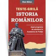 Istoria romanilor dupa programa de admitere in Academia de Politie - Stan Balan imagine librariadelfin.ro