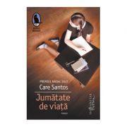 Jumatate de viata - Care Santos
