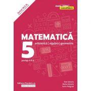Matematica. Aritmetica, algebra, geometrie. Clasa a V-a. Consolidare. Partea a II-a - Sorin Peligrad imagine librariadelfin.ro