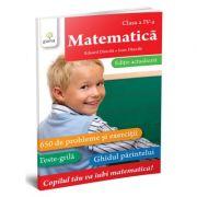 Matematica clasa a IV-a. 700 de probleme si exercitii. Editie actualizata - Eduard Dancila imagine librariadelfin.ro