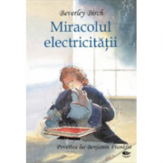 Miracolul Electricitatii - Birch Beverley