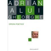Opera poetica - Adrian Alui Gheorghe