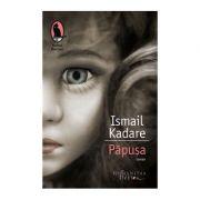 Papusa. Portretul Mamei - Ismail Kadare