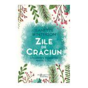 Zile de Craciun. 12 povestiri si 12 sarbatori pentru 12 zile - Jeanette Winterson imagine librariadelfin.ro